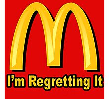 I'm Regretting It (McDonalds Parody) Photographic Print