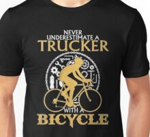 Never Underestimate a TRUCKER with a  Bicycle Unisex T-Shirt