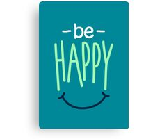 Be Happy And Smile Because You're Awesome - Cute Inspirational Graphic T shirt Canvas Print