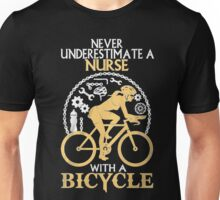 Never Underestimate a NURSE with a  Bicycle Unisex T-Shirt