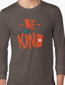 Be Kind Be Cool - Cute Nursery Typography Design T shirt for Kids and Adults Long Sleeve T-Shirt