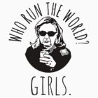 Hillary Clinton Who Run The World by shaggylocks