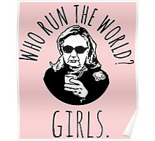 Hillary Clinton Who Run The World Poster
