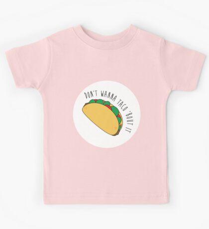 Don't Wanna Taco Bout It Kids Tee