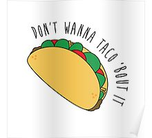 Don't Wanna Taco Bout It Poster