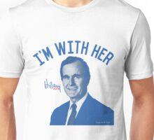 George H.W. Bush I'm With Her Hillary Unisex T-Shirt