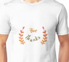 Give thanks watercolor illustration Unisex T-Shirt