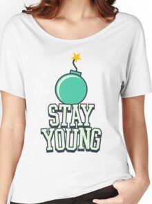 Stay Young - Cute Birthday Gift for Men and Women Women's Relaxed Fit T-Shirt