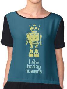 I like boring humans  Chiffon Top