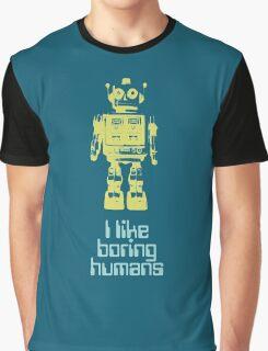 I like boring humans  Graphic T-Shirt