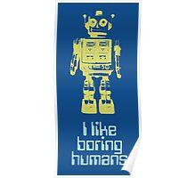 I like boring humans  Poster