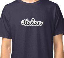 #italian | hashtag Classic T-Shirt