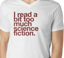 I read a bit too much science fiction. Mens V-Neck T-Shirt