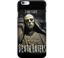 I ONLY DATE DEATH EATERS iPhone Case/Skin