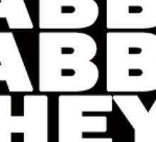 Jabba Jabba Hey! Sticker