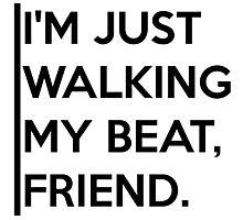 Walking my Beat Photographic Print
