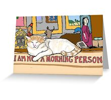 Charlie is Not a Morning Person Greeting Card