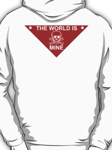 The World Is Mine T-Shirt