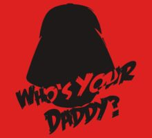 Who's Your Daddy? Darth Vader ;-) Kids Clothes