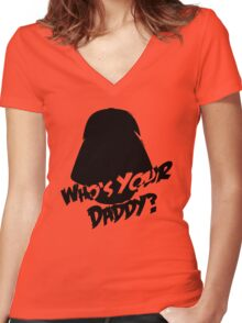 Who's Your Daddy? Darth Vader ;-) Women's Fitted V-Neck T-Shirt