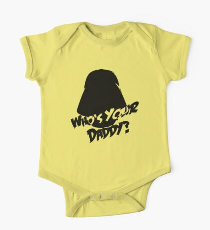 Who's Your Daddy? Darth Vader ;-) One Piece - Short Sleeve