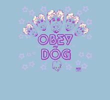 Obey My Dog Unisex T-Shirt