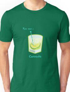 Make mine a Caipirinha Unisex T-Shirt
