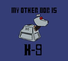 My Other Dog is K-9 Unisex T-Shirt