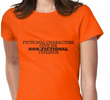 Fictional Characters - Non-Fictional Feelings Womens Fitted T-Shirt