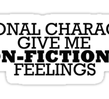 Fictional Characters - Non-Fictional Feelings Sticker