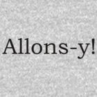 Allons-y / Doctor Who quote series #2 by ForeverFrodo