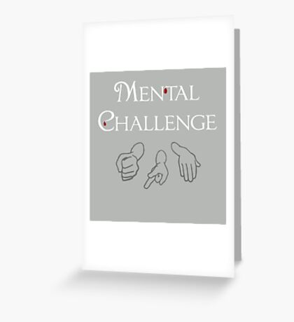 Mental Challenge Greeting Card