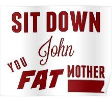 Sit Down, John Poster