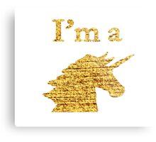 I'm a Unicorn Head in Photo in Gold Metal Print