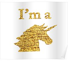 I'm a Unicorn Head in Photo in Gold Poster