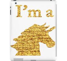 I'm a Unicorn Head in Photo in Gold iPad Case/Skin