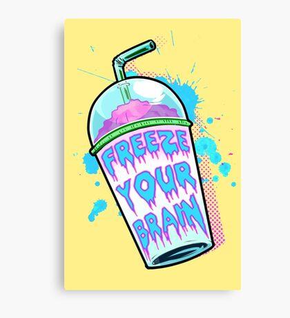 Freeze Your Brain Canvas Print