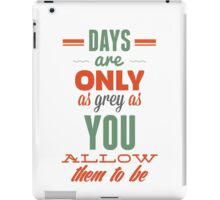 Days are!Vintage Typography Inspirational Design iPad Case/Skin