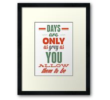 Days are!Vintage Typography Inspirational Design Framed Print