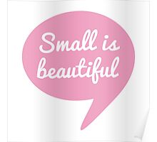 Small is beautiful text design in speech bubble for new baby Poster