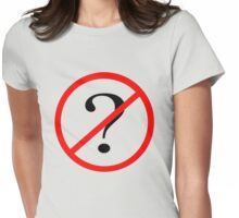 No Questions   Womens Fitted T-Shirt
