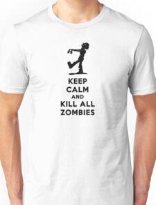 KEEP CALM KILL ALL ZOMBIES Unisex T-Shirt