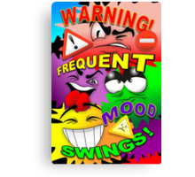 Warning Frequent Mood Swings Cartoon Faces Canvas Print