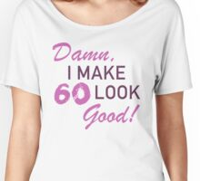 60th Birthday Humor Women's Relaxed Fit T-Shirt