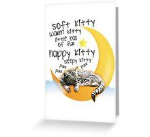 Soft kitty, warm kitty... Greeting Card