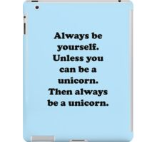 Always Be Yourself iPad Case/Skin