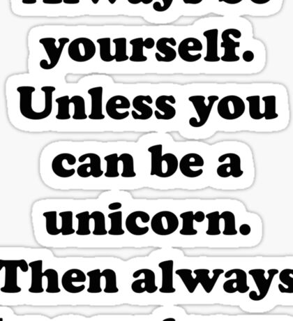 Always Be Yourself Sticker