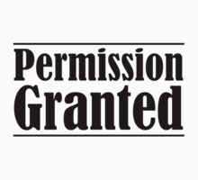 Permission Granted in Black by MyDayShirts