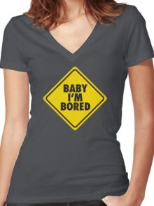Baby I'm bored Women's Fitted V-Neck T-Shirt