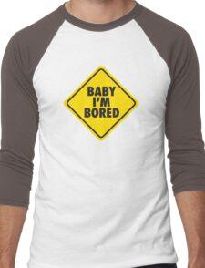 Baby I'm bored Men's Baseball ¾ T-Shirt